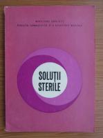 Anticariat: Solutii sterile