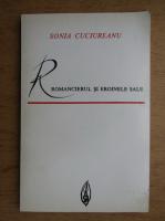 Anticariat: Sonia Cuciureanu - Romancierul si eroinele sale. Studiu asupra conditiei femininein romanele lui Francois Mauriac