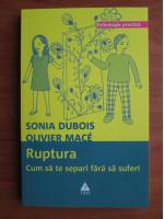 Sonia Dubois - Ruptura. Cum sa te separi fara sa suferi