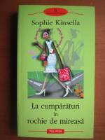 Anticariat: Sophie Kinsella - La cumparaturi in rochie de mireasa