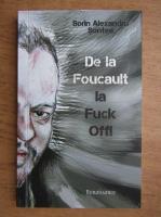Anticariat: Sorin Alexandru - De la Foucault la Fuck off!