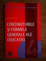 Sorin Cristea - Continuturile si formele generale ale educatiei
