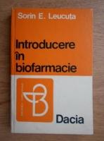 Sorin E. Leucuta - Introducere in biofarmacie