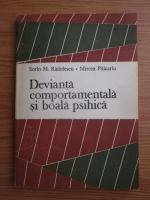 Anticariat: Sorin M. Radulescu, Mircea Piticariu - Devianta comportamentala si boala psihica