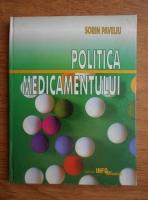 Anticariat: Sorin Paveliu - Politica medicamentului