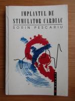 Sorin Pescariu - Implantul de stimulator cardiac