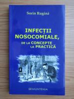 Anticariat: Sorin Rugina - Infectii nosocomiale, de la concepte la practica