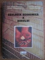 Sorin Tamas-Badescu - Geologia economica a aurului