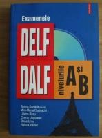 Sorina Danaila - Examenele Delf/Dalf, nivelurile A si B