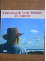 Spectaculoasele Parcuri Nationale ale Australiei (Reader's Digest)