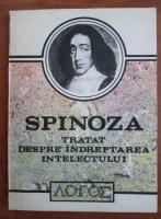 Spinoza - Tratat despre indreptarea intelectului
