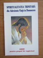 Anticariat: Spiritualitatea trinitara din Adevarata Viata in Dumnezeu. Ghid pentru grupul de rugaciuni