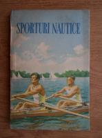 Anticariat: Sporturi nautice. Indrumator pentru sectiile colectivelor sportive