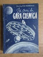 Anticariat: St. Andreescu - Va scriu din gara cosmica