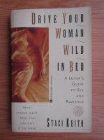 Anticariat: Staci Keith - Drive your woman wild in bed