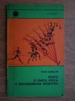 Anticariat: Stan Aurelian - Exista o limita fizica a recordurilor sportive?