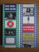 Stan Le Roy Wilson - Mass media. Mass culture