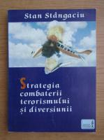 Anticariat: Stan Stangaciu - Strategia combaterii terorismului si diversiunii