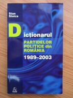 Stan Stoica - Dictionarul partidelor politice din Romania 1989-2003