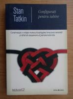 Anticariat: Stan Tatkin - Configurati pentru iubire