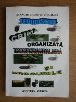 Stanciu Vicentiu Virgilius - Terorismul, crima organizata transfrontiera si drogurile