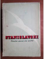 Stanislavski - Viata mea in arta