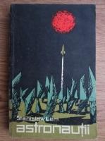 Stanislaw Lem - Astronautii