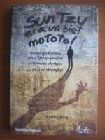 Anticariat: Stanley Bing - Sun Tzu era un biet mototol