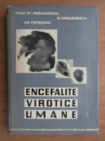 Anticariat: State Draganescu - Encefalite virotice umane