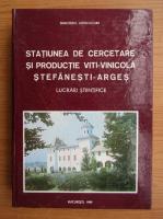 Anticariat: Statiunea de cercetare si productie viti-vinicola Stefanesti-Arges