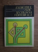 Anticariat: Stefan A. Birtolon - Exercitiul fizic si coloana vertebrala