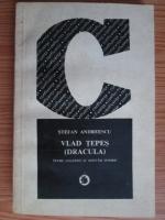 Anticariat: Stefan Andreescu - Vlad Tepes (Dracula). Intre legenda si adevar istoric