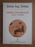 Stefan Augustin Doinas - Amor universalis (editie bilingva romana-germana)