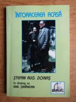 Stefan Augustin Doinas - Intoarcerea casa. Stefan Augustin Doinas in dialog cu Emil Simandan