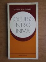 Stefan Augustin Doinas - Locuiesc intr-o inima