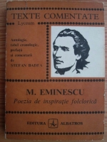 Anticariat: Stefan Badea - Mihai Eminescu. Poezia de inspiratie folclorica