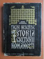 Stefan Barsanescu - Pagini nescrise din Istoria Culturii Romanesti (secolele X-XVI)