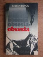 Stefan Berciu - Obsesia