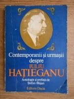 Stefan Blajan - Contemporanii si urmasii despe Iuliu Hatieganu