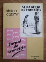 Anticariat: Stefan Cazimir - Alfabetul de tranzitie, jurnal de tranzitie