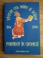 Stefan cel Mare si Sfant - portret in cronica