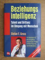 Anticariat: Stefan F. Gross - Beziehungs intelligenz