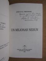 Stefan Gh. Theodoru - Un milionar nebun (cu autograful autorului)