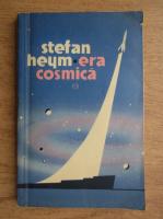 Stefan Heym - Era cosmica