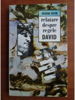 Anticariat: Stefan Heym - Relatare despre regele David