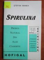 Stefan Manea - Spirulina produs natural din alge cianofite