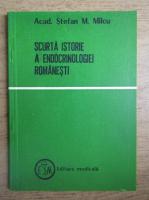Anticariat: Stefan Marius Milcu - Scurta istorie a endocrinologiei romanesti