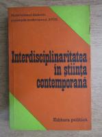 Anticariat: Stefan Milcu - Interdisciplinaritatea in stiinta contemporana