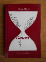 Anticariat: Stefan Mitroi - Gaura sau apa vie, apa moarta