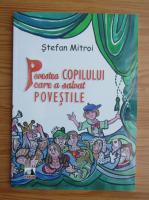 Anticariat: Stefan Mitroi - Povestea copilului care a salvat povestile